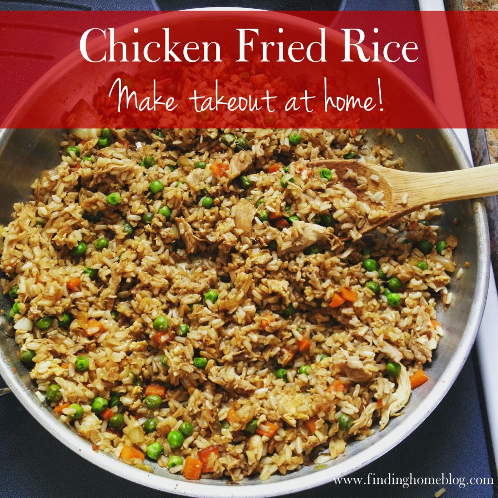 Chicken Fried Rice | Finding Home Blog