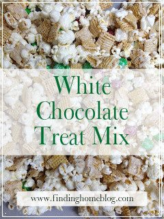 White Chocolate Treat Mix | Finding Home Blog