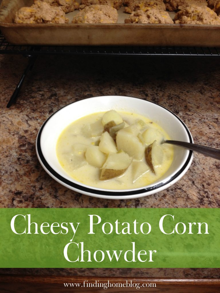 Cheesy Potato Corn Chowder | Finding Home Blog
