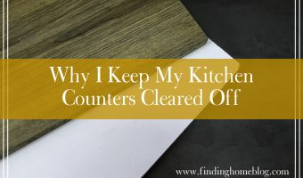 Why I Keep My Kitchen Counters Cleared Off