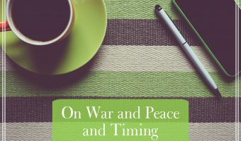 On War And Peace And Timing