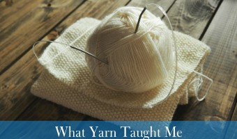 What Yarn Taught Me About Starting Over