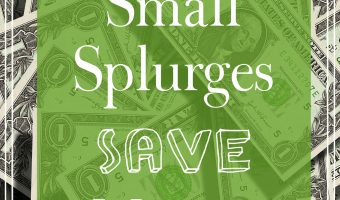 How Small Splurges Save Money