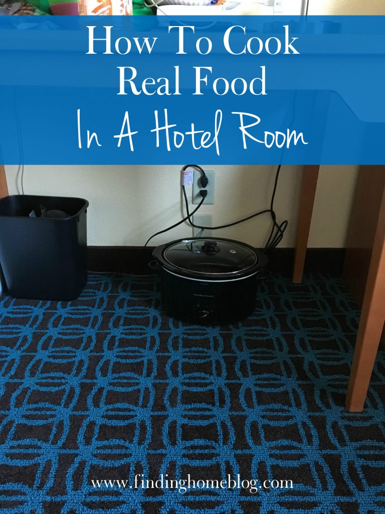 How To Cook Real Food In A Hotel Room | Finding Home Blog