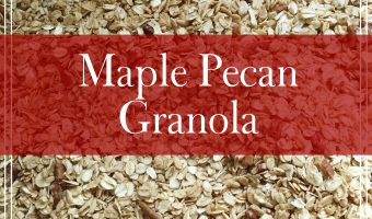 Recipe: Maple Pecan Granola