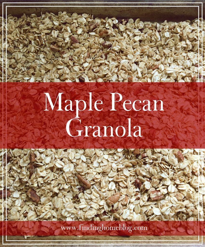 Maple Pecan Granola | Finding Home Blog