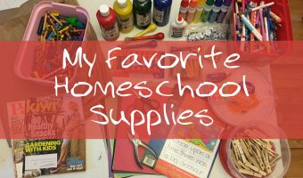 My Favorite Homeschool Supplies