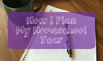 How I Plan My Homeschool Year