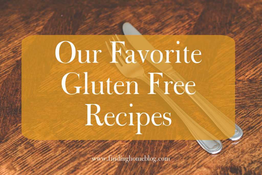 Our Favorite Gluten Free Recipes | Finding Home Blog