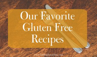 Our Favorite Gluten Free Recipes