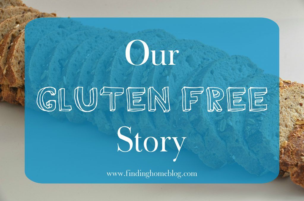 Our Gluten Free Story | Finding Home Blog