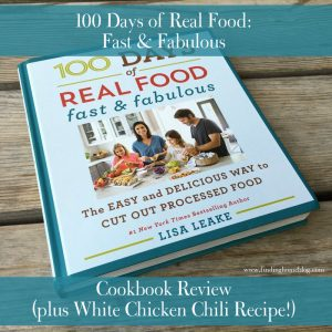 Cookbook Review- 100 Days Of Real Food: Fast And Fabulous