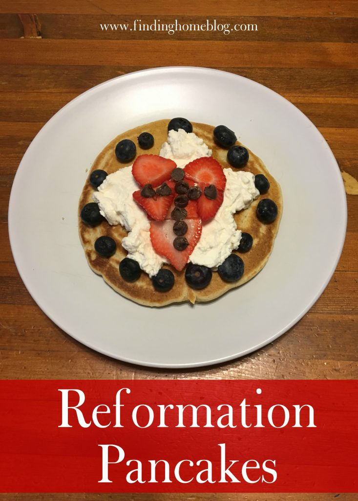 Reformation Pancakes | Finding Home Blog