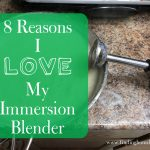 8 Reasons I Love My Immersion Blender