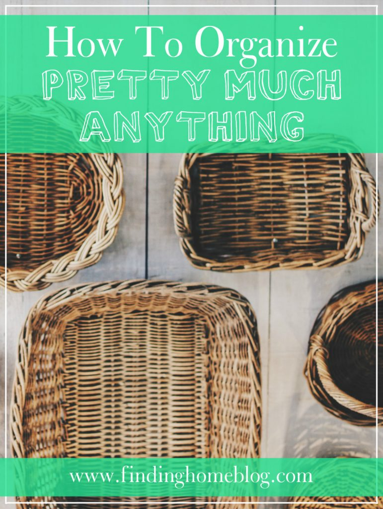 How To Organize Pretty Much Anything