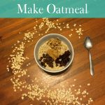 Real Food How To: Make Oatmeal