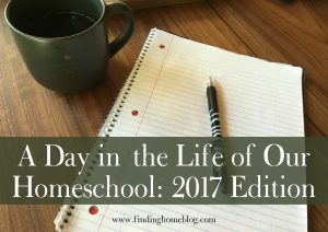 Day In The Life Of Our Homeschool: 2017 Edition