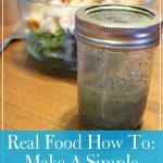 Real Food How To: Make A Simple Vinaigrette