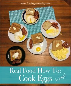 Real Food How To: Cook Eggs (6 Ways!)