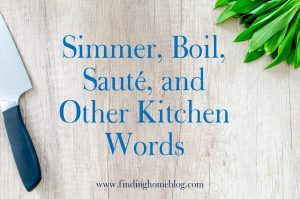 Real Food How To: Simmer, Boil, Sauté, and Other Kitchen Words