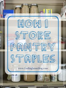 How I Store Pantry Staples
