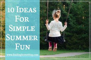 10 Ideas For Simple Summer Fun