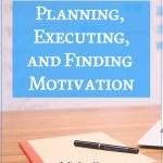 Planning, Executing, and Finding Motivation
