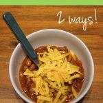 Recipe: Simple Chili (2 Ways!)