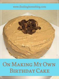 On Making My Own Birthday Cake