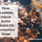 How Planning Ahead Saves Money on Household Items