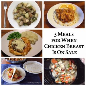 5 Meals For When Chicken Breast Is On Sale