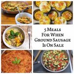 5 Meals For When Ground Sausage Is On Sale