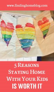 5 Reasons Staying Home With Your Kids Is Worth It