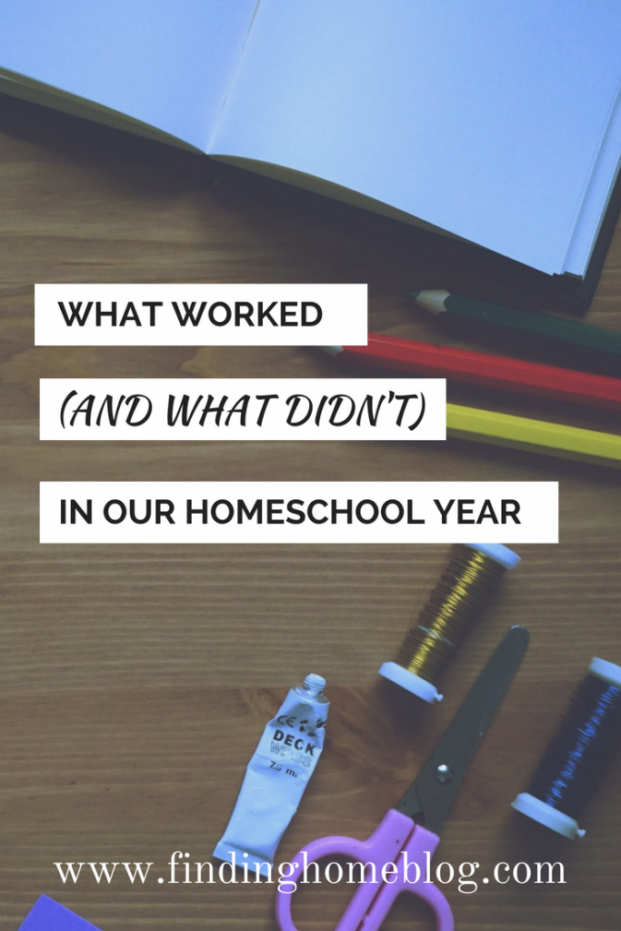 What Worked (and What Didn't) In Our 2017-2018 Homeschool Year