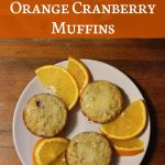 Recipe: Gluten Free Orange Cranberry Muffins
