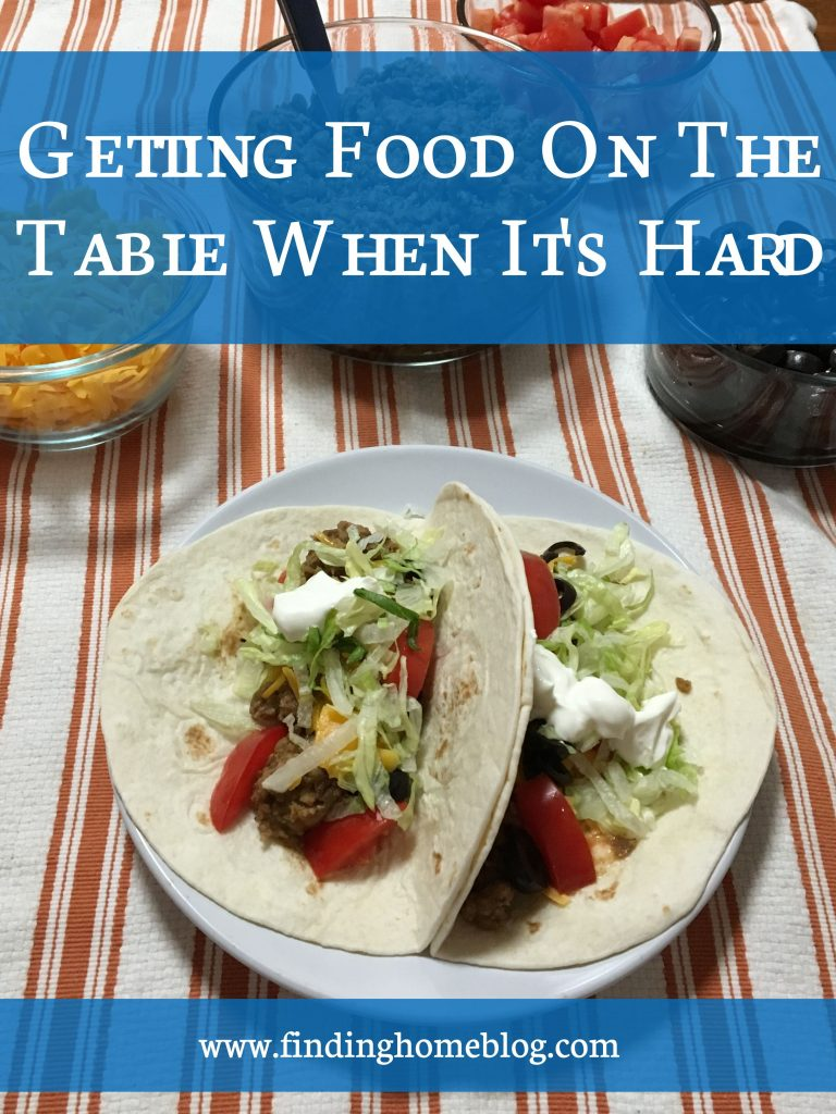 Getting Food On The Table When It's Hard | Finding Home Blog