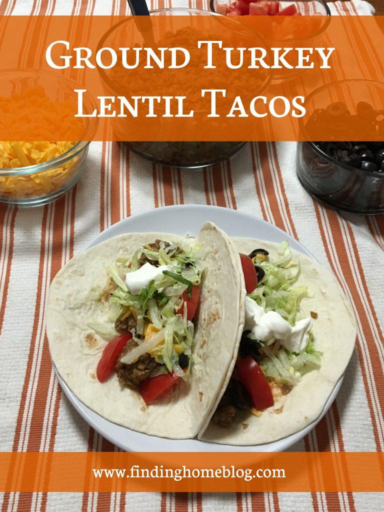 Ground Turkey Lentil Tacos   Finding Home Blog