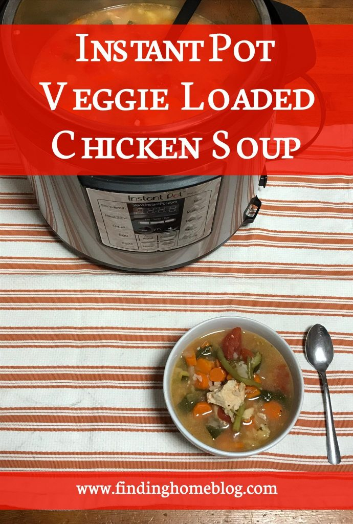 Instant Pot Veggie Loaded Chicken Soup | Finding Home Blog