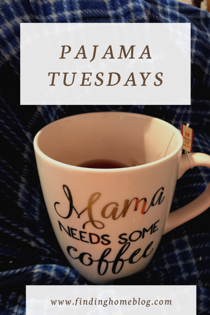 Pajama Tuesdays | Finding Home Blog