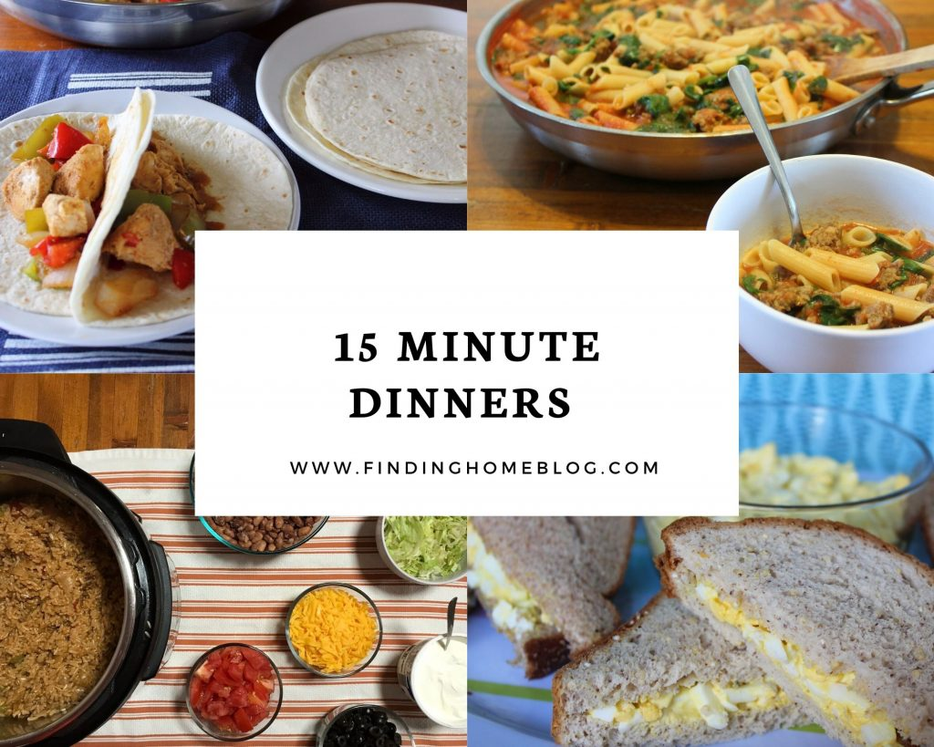 15 Minute Dinners | Finding Home Blog