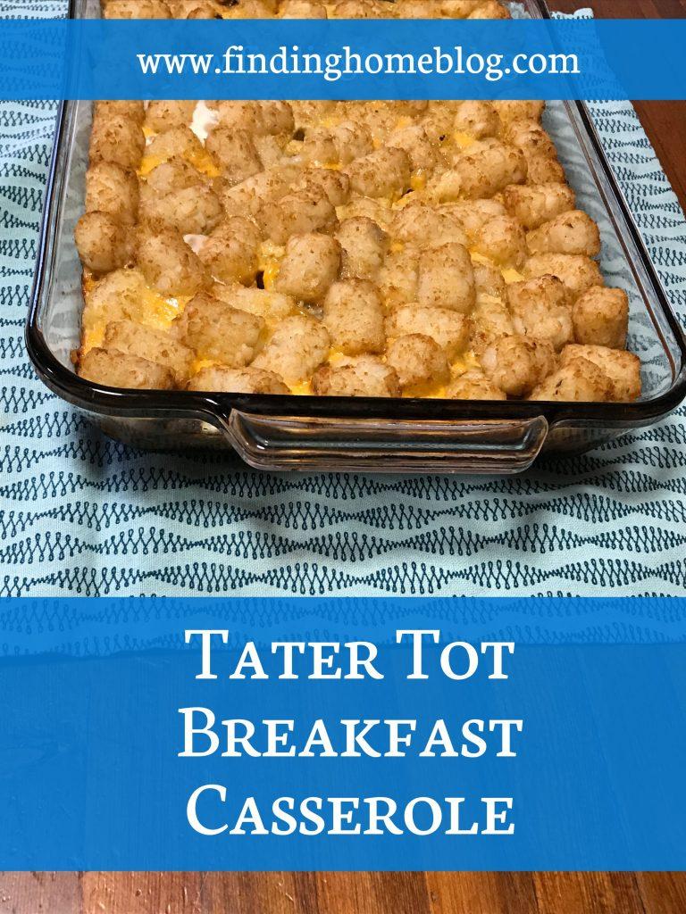 Tater Tot Breakfast Casserole | Finding Home Blog