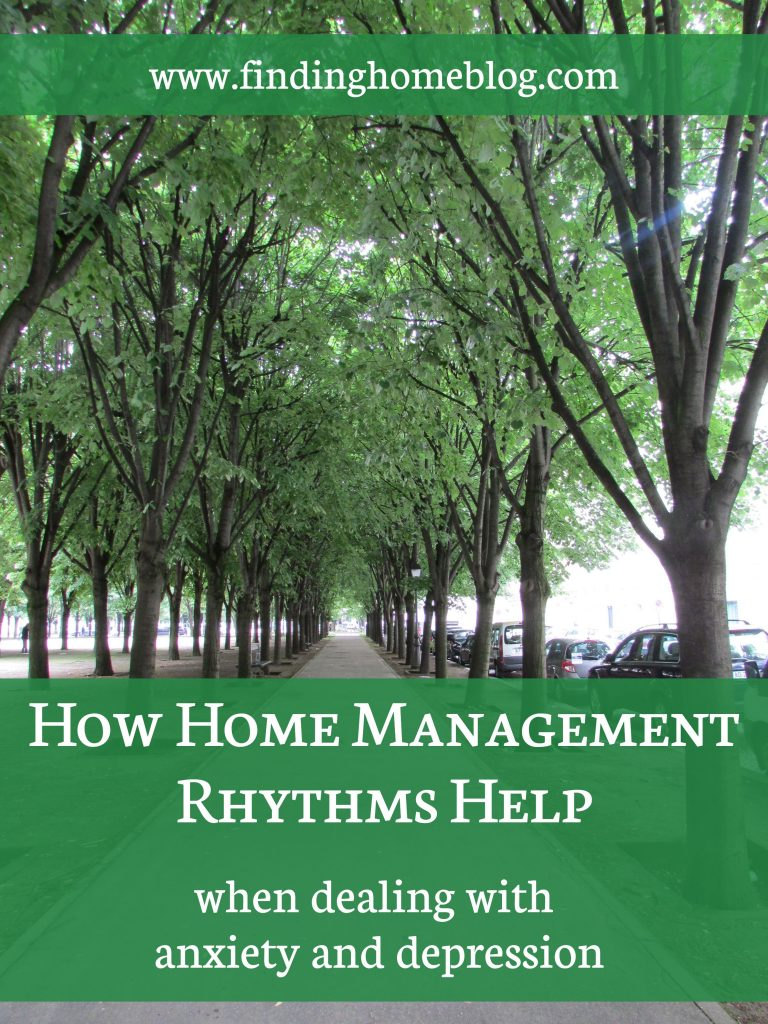How Home Management Rhythms Help When Dealing With Anxiety and Depression | Finding Home Blog