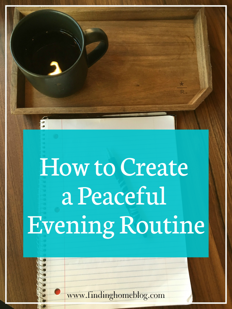 """A coffee mug on a wooden tray at the top of the photo. Below is a blank notebook page with a pen on top. A banner reads """"How to Create a Peaceful Evening Routine"""""""